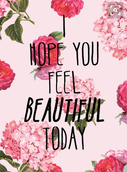 i hope you feel beautiful today